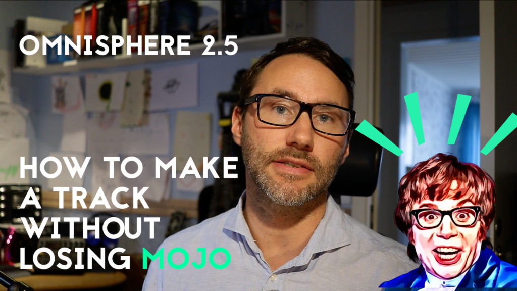 How to make a track without losing mojo - with Omnisphere 2.5