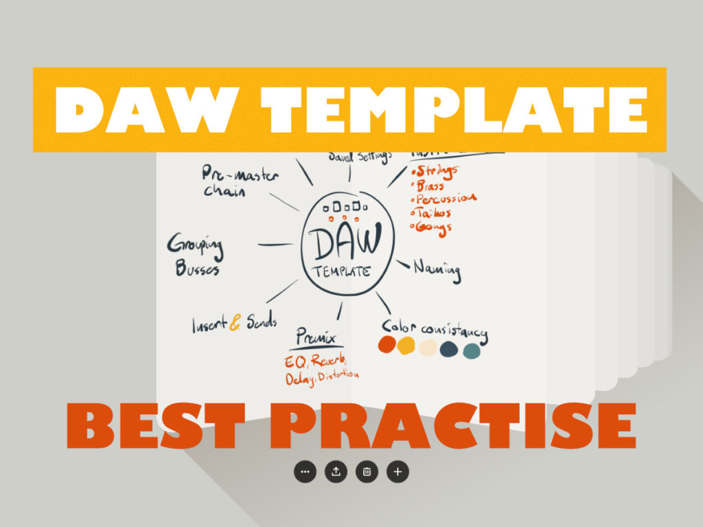 DAW Template Best Practise and tips.