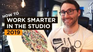 How to work smarter in the studio 2019