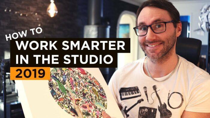 How to work smarter in the studio 2019