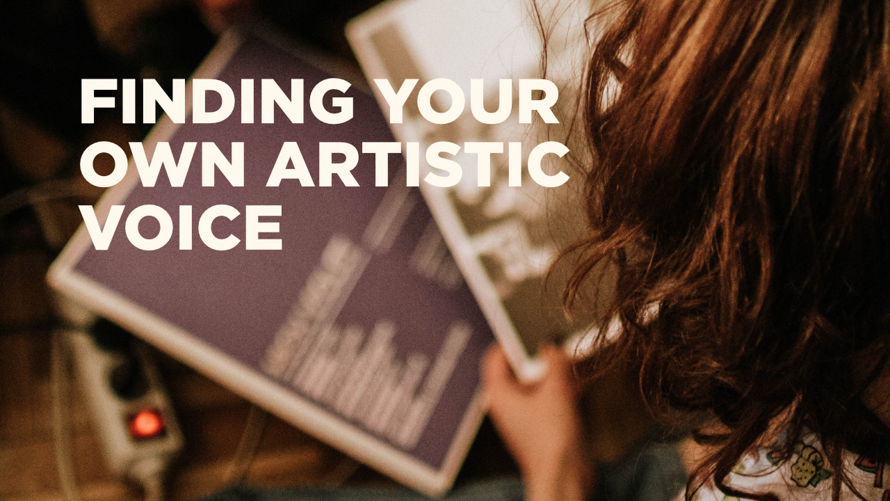 Finding Your Own Artistic Voice