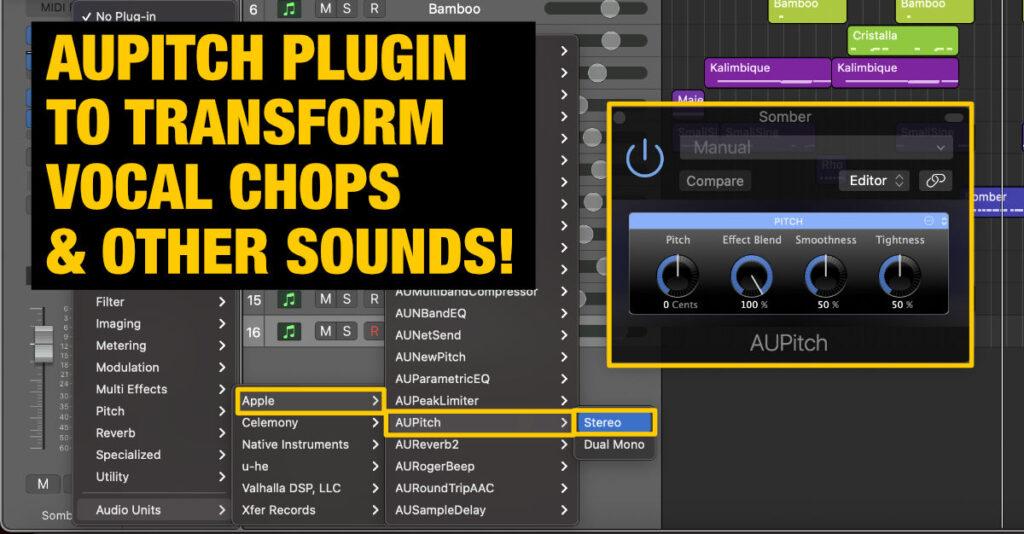 transform_vocal_chops_with_logic_pro_x_aupitch_plugin