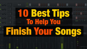 10-best-tips-to-help-you-finish-your-songs