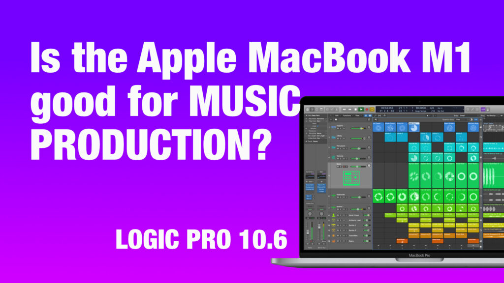 Should you buy a new MacBook with Apple M1 Silicon CPU for music production?