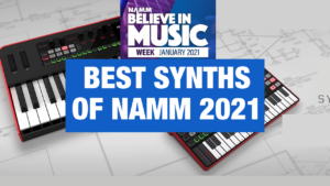 Best Synths of NAMM 2021 Believe in music